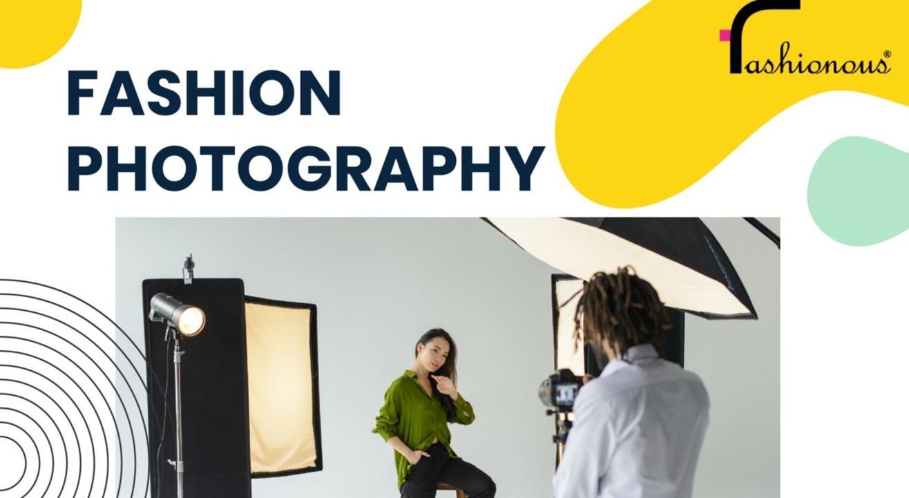 Basics of Fashion Photography - Online Workshop