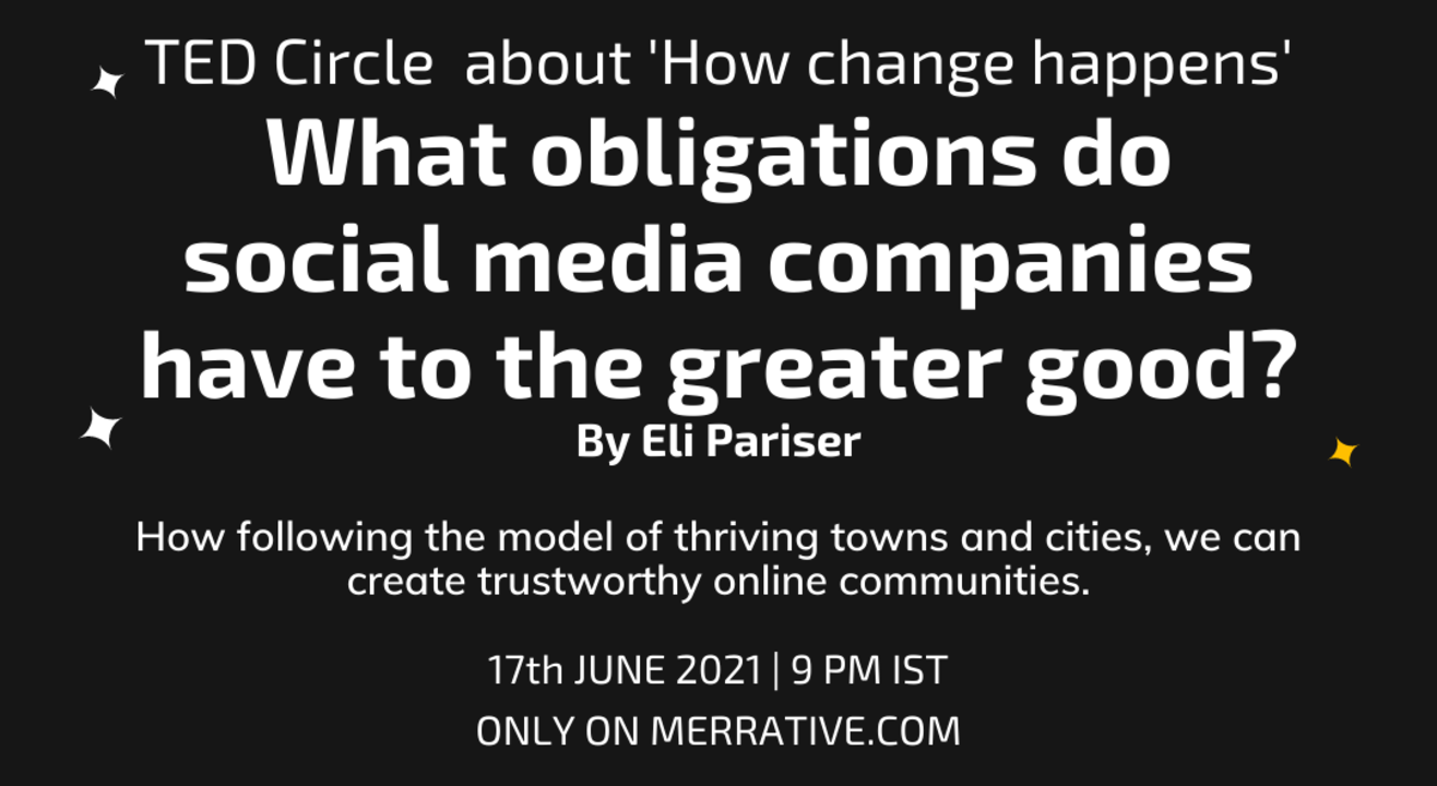 TED Circle about 'How change happens': What obligations do social media companies have to the greater good?