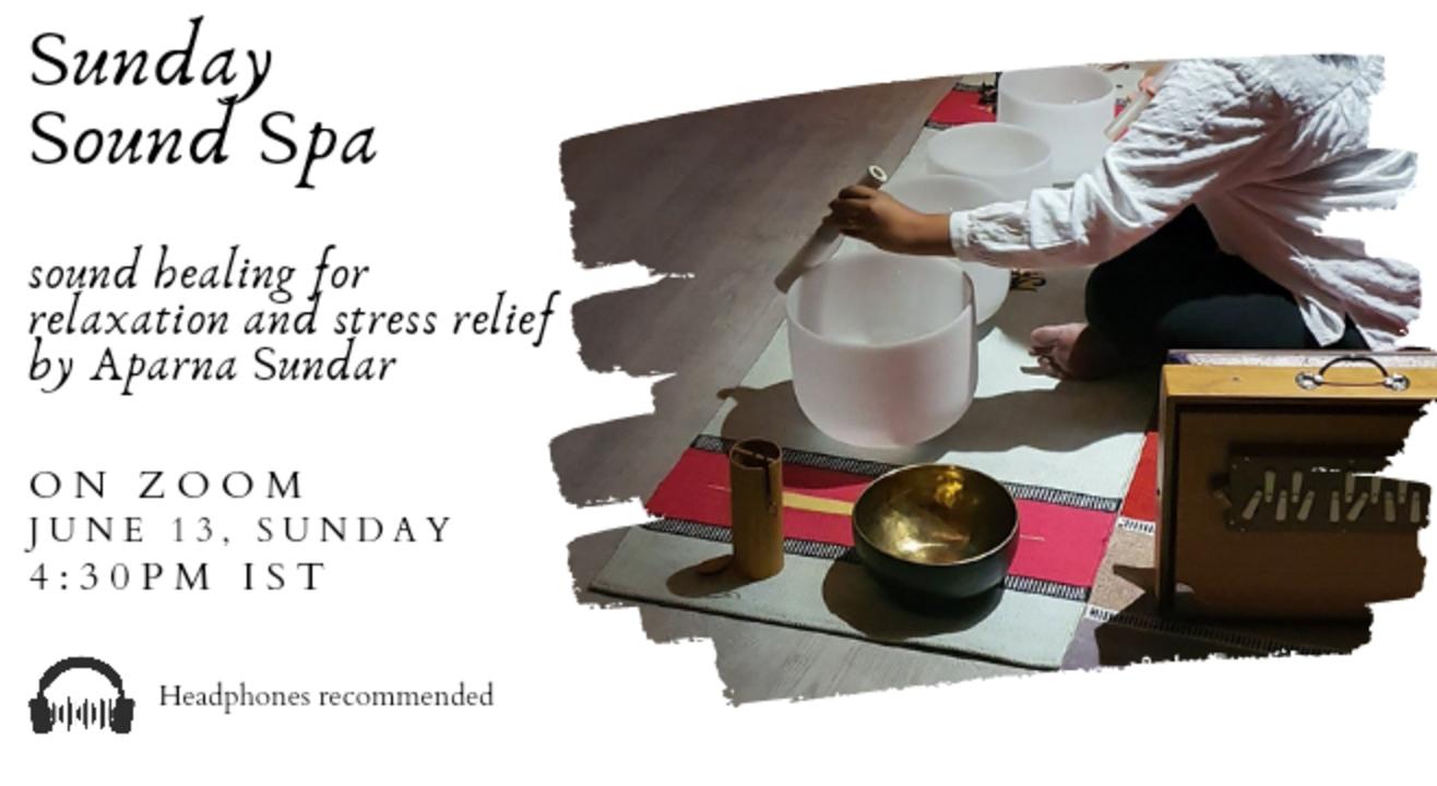 Sunday Sound Spa - sound bath meditation by Aparna Sundar