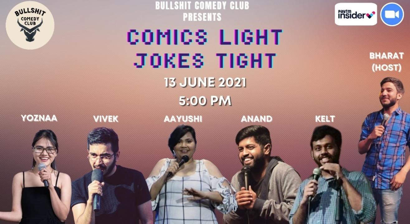 Comics Light! Jokes Tight!!!