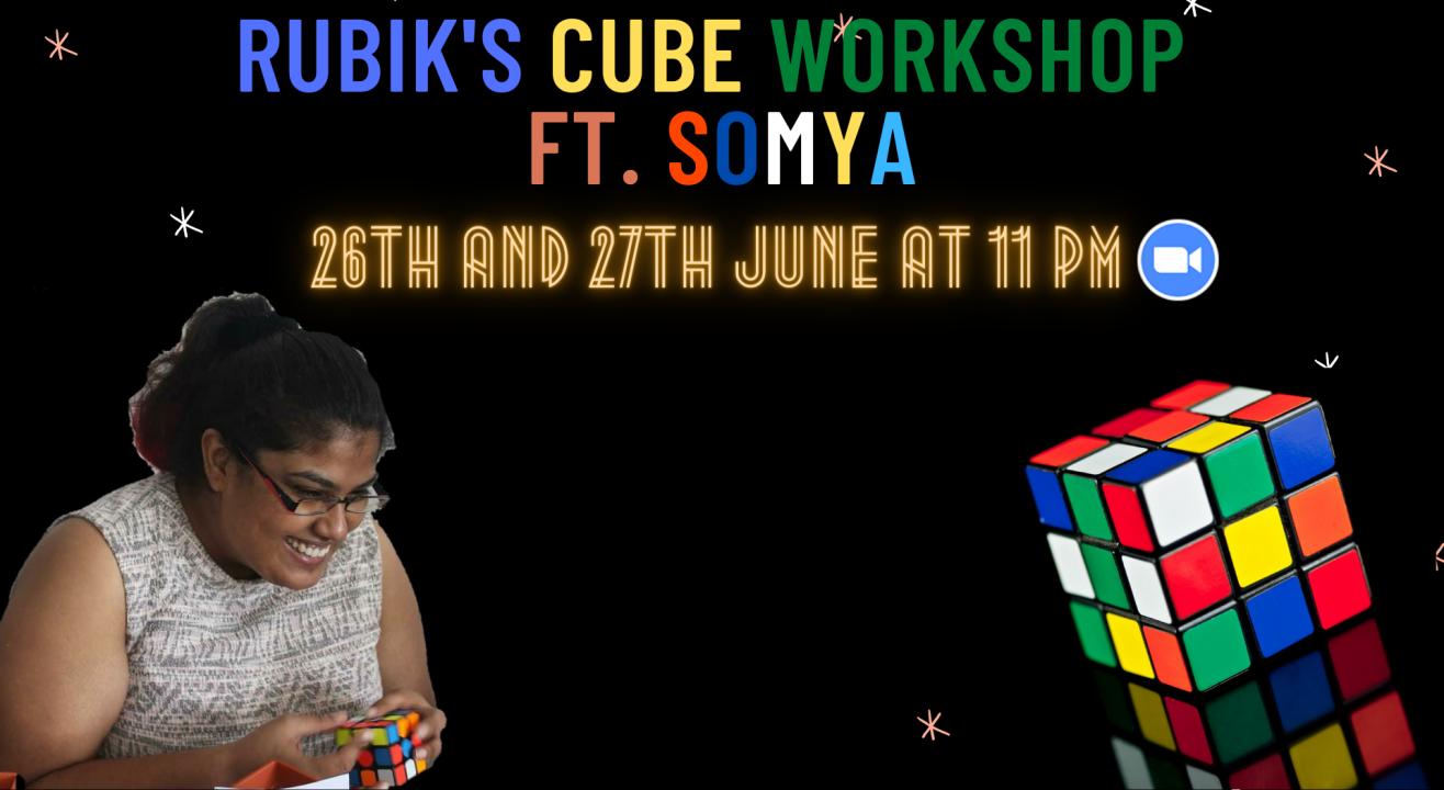 Rubik's Cube Workshop ft. Somya Srivastava