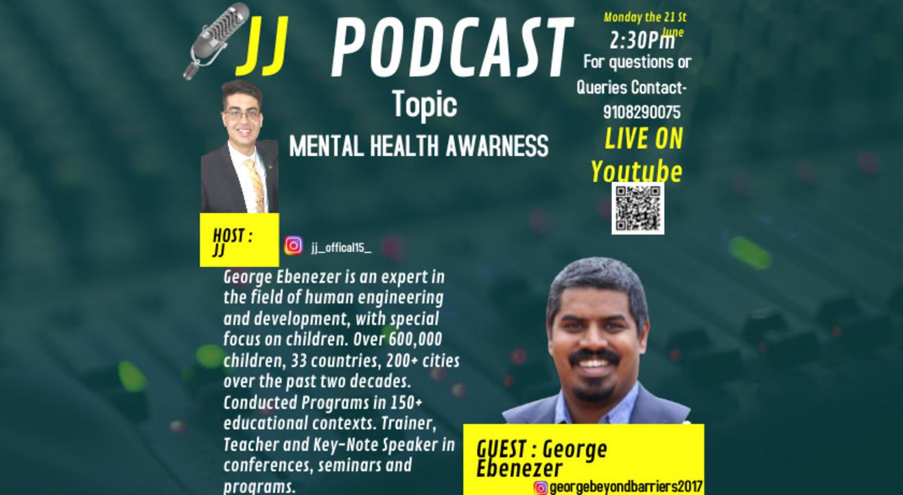 Mental Health Awareness Podcast With George Ebenezer