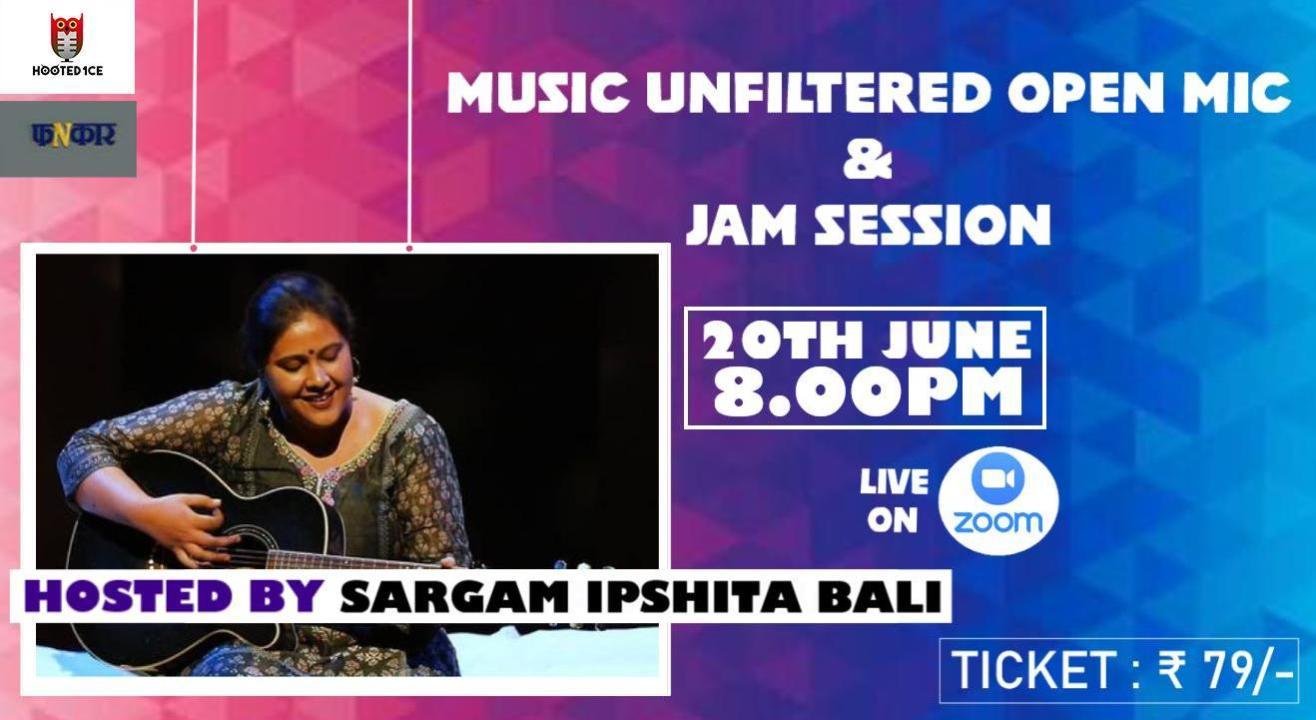 Music Unfiltered Open Mic & Jam Session ft. Sargam Ipshita Bali