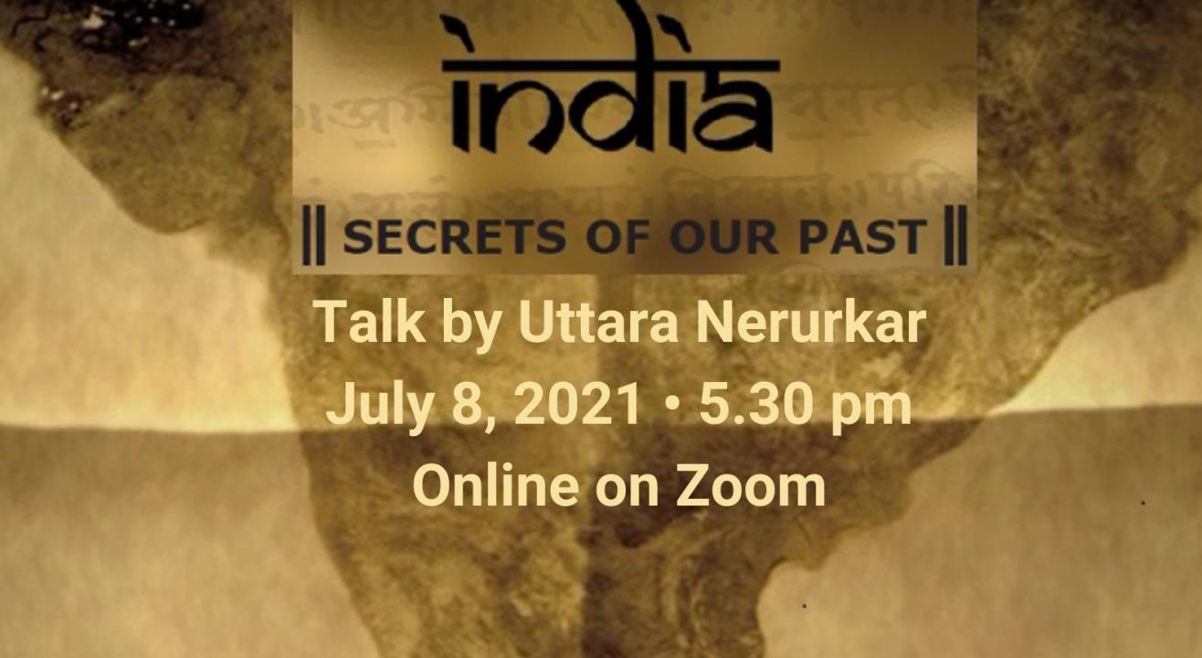"""INDIA: SECRETS OF OUR PAST"" Talk by Uttara Nerurkar"