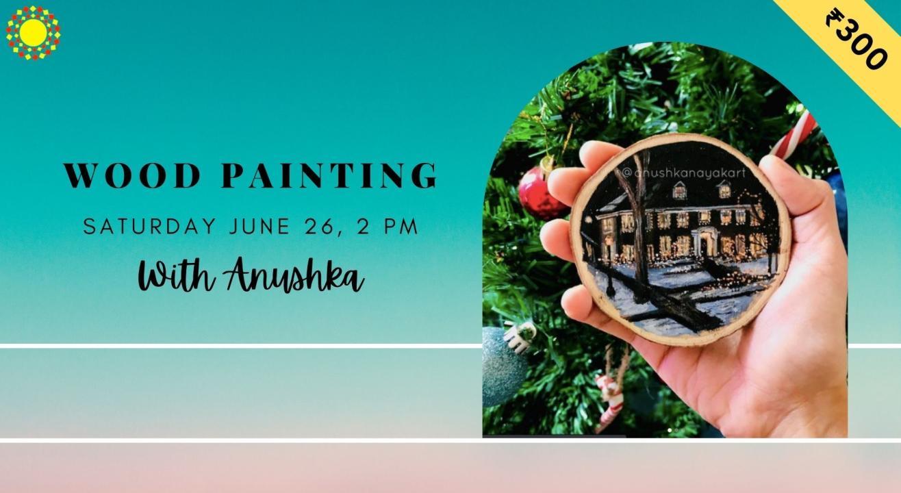 Wood Painting   June 26 at 2PM