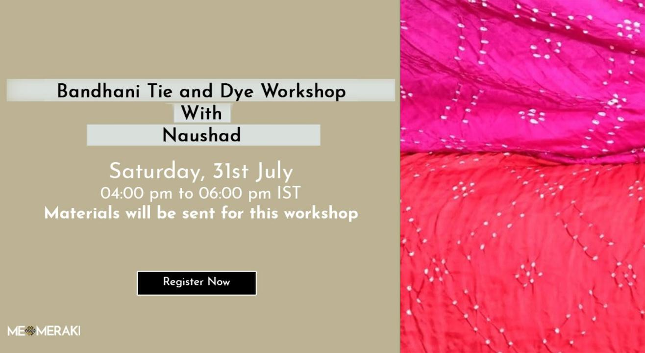 ONLINE BANDHANI TIE AND DYE WORKSHOP WITH NAUSHAD (WITH MATERIALS)