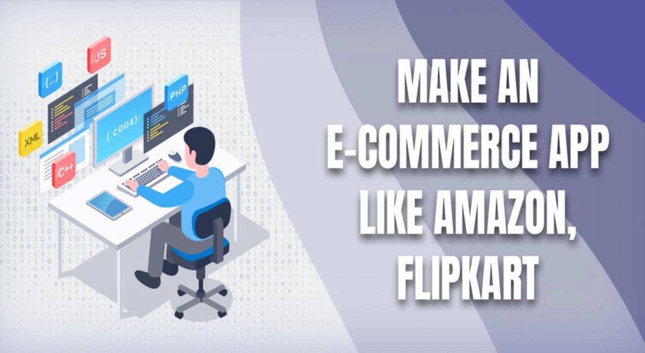 Make An E-Commerce App Like Amazon, Flipkart