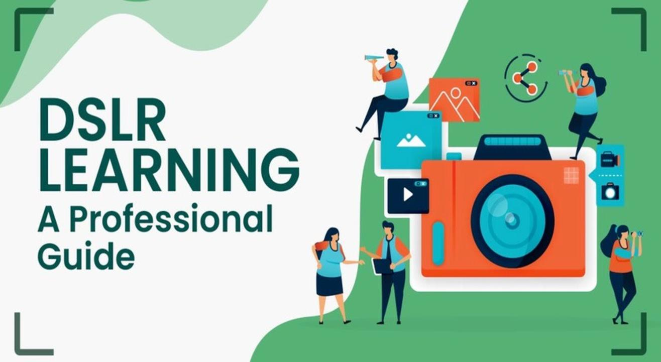 Dslr Learning:a Professional Guide