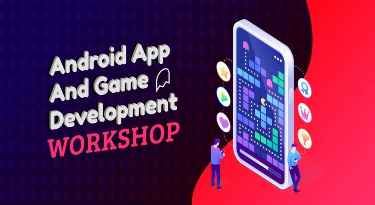 Android App And Game Development Workshop