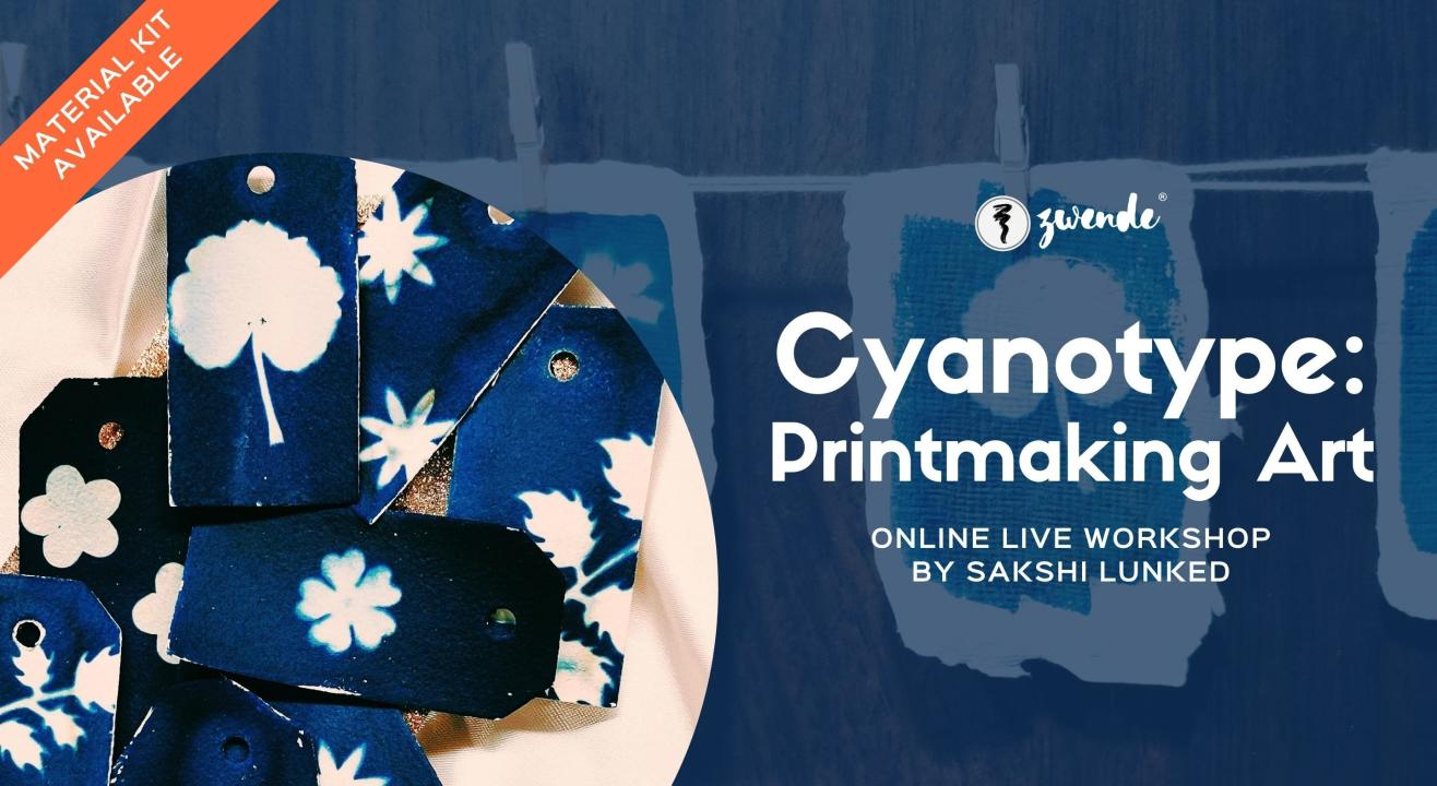 Cyanotype: Printmaking Art [Online Live Workshop - Material Kit Available]