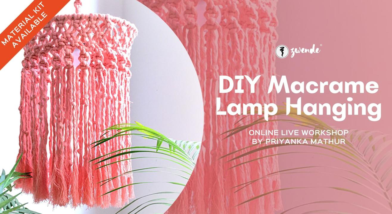 DIY Macrame Lamp Hanging [Online Live Workshop - Material Kit Available]