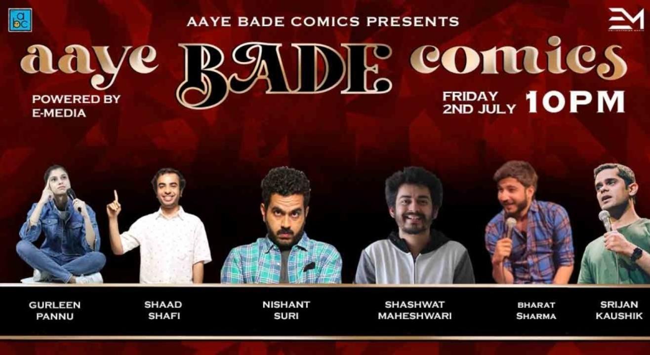 aaye BADE comics Ft. Nishant Suri & Shaad Shafi