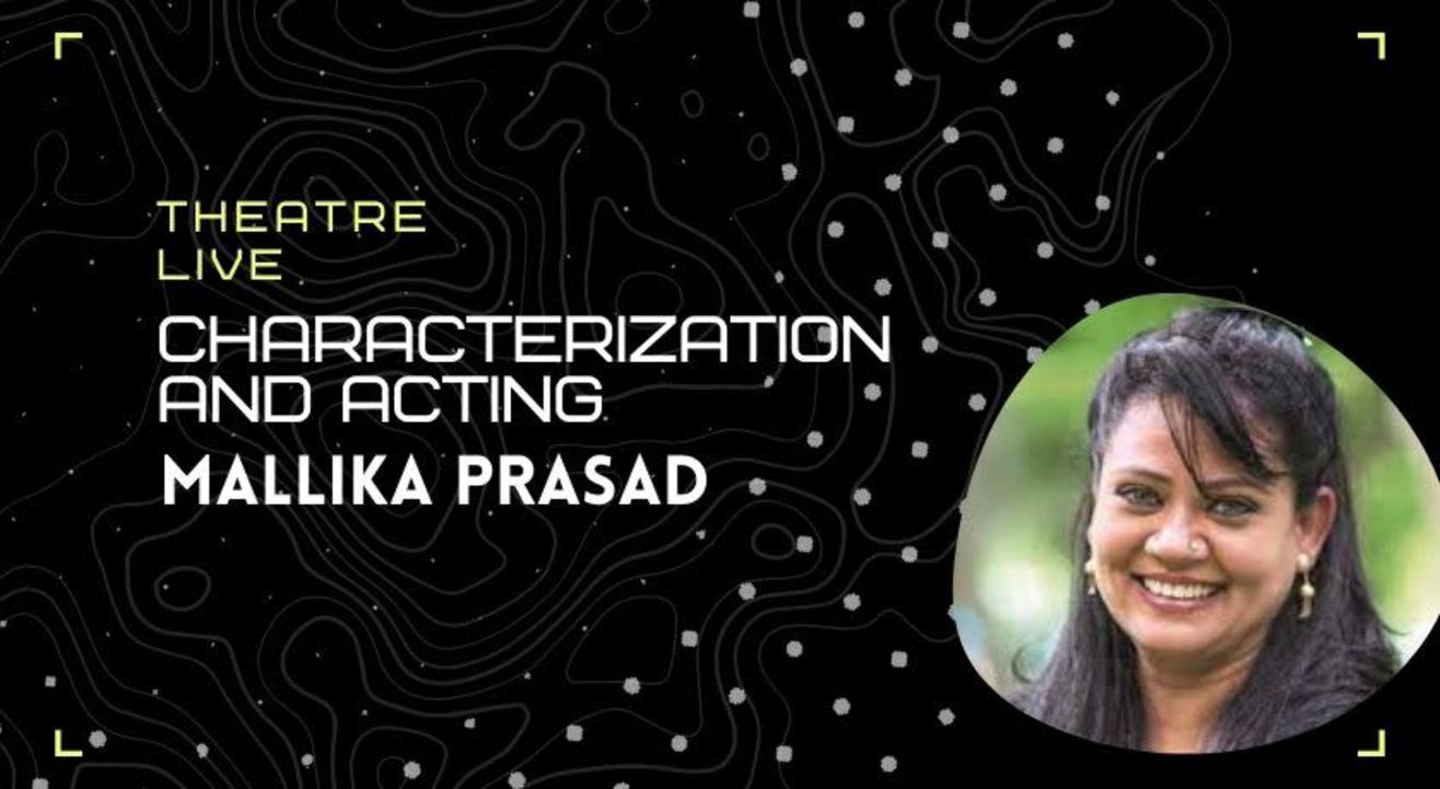 Characterization and Acting - Mallika Prasad