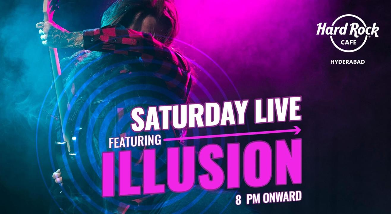 Saturday Live ft. Illusion @ HRC Hyderabad