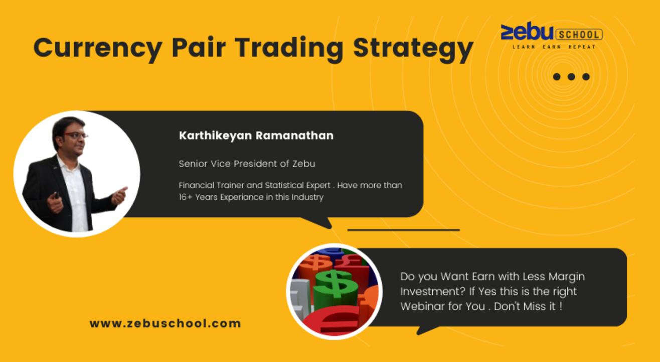 Zebu School | Currency Pair Trading
