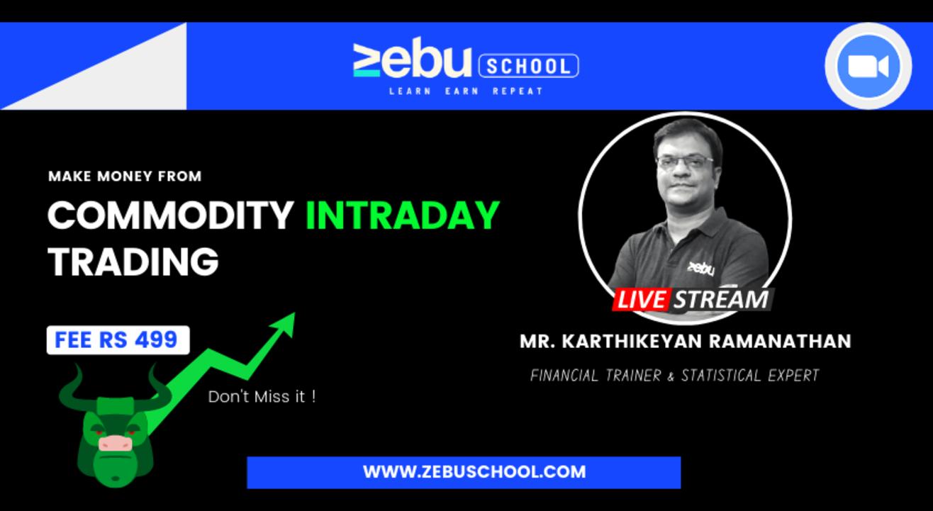 Zebu School | Commodity Intraday Trading