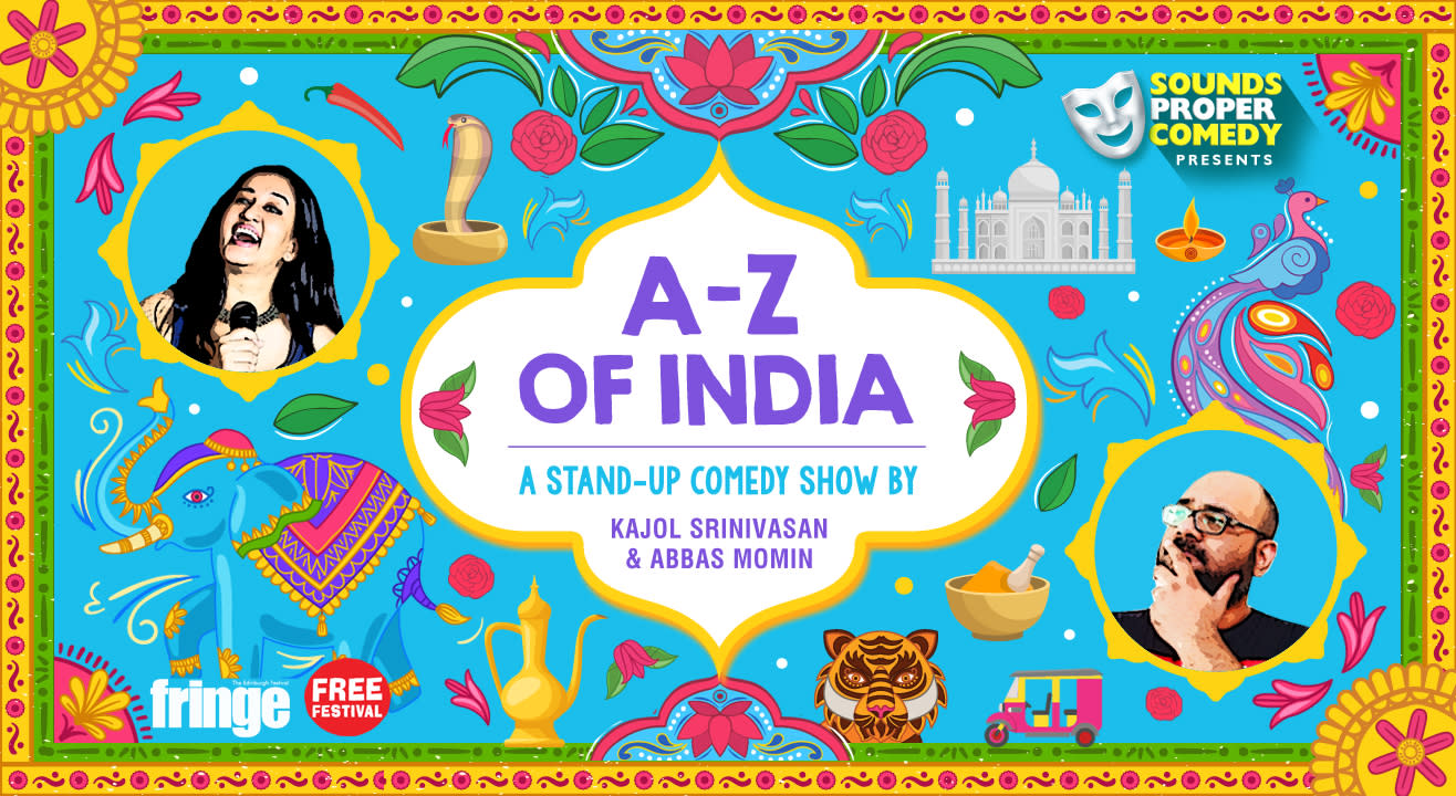 A-Z of India : Comedy by Kajol Srinivasan & Abbas Momin