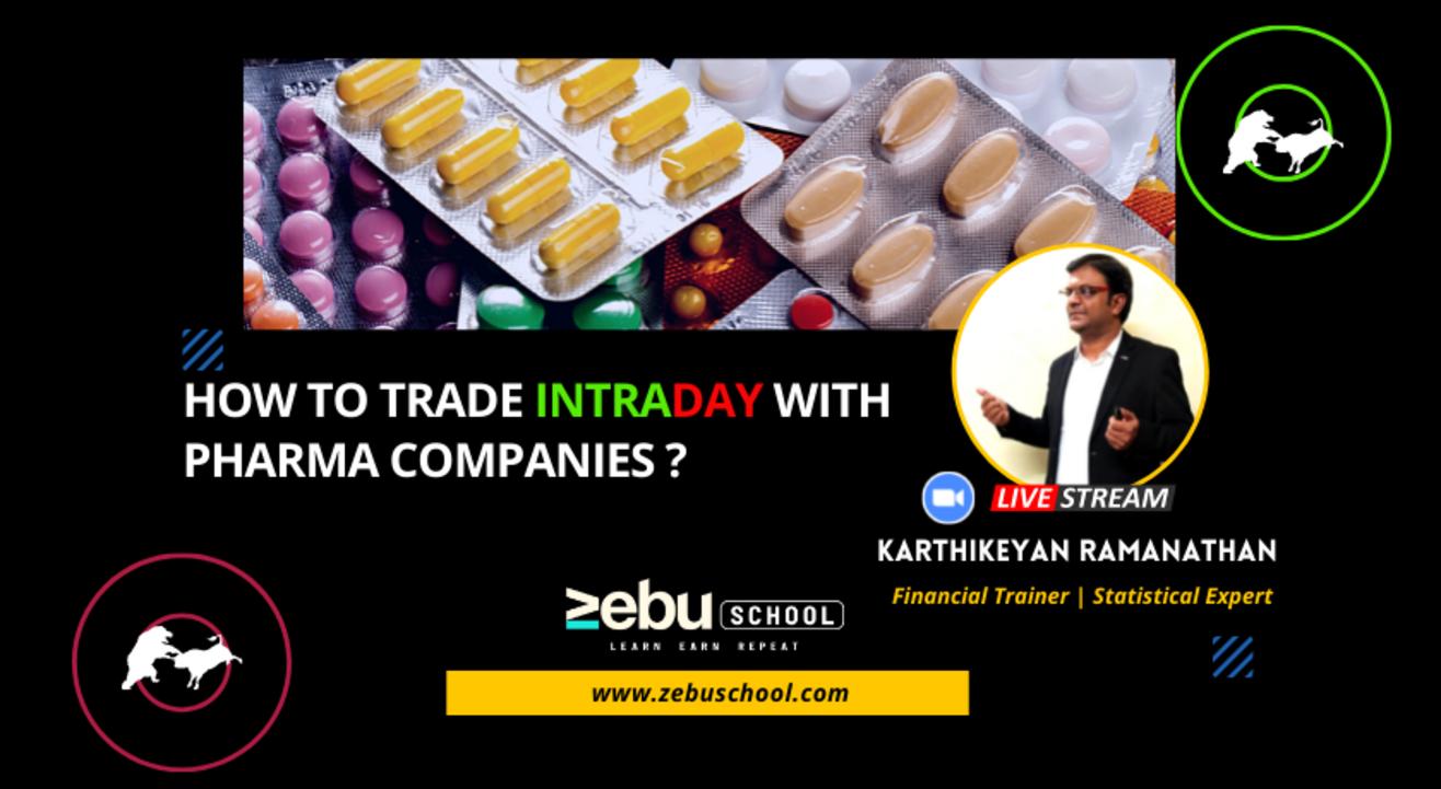 Zebu School | How to trade Intraday with Pharma Companies?