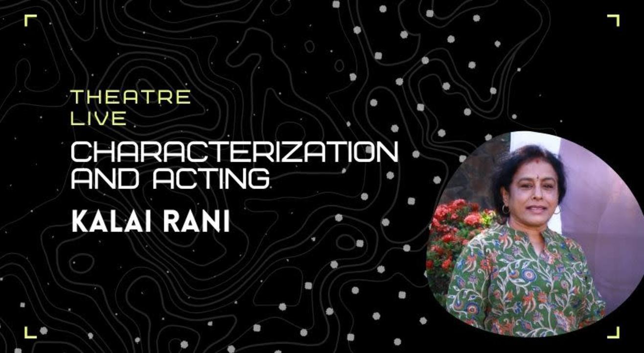 Characterization and Acting - Kalai Raani