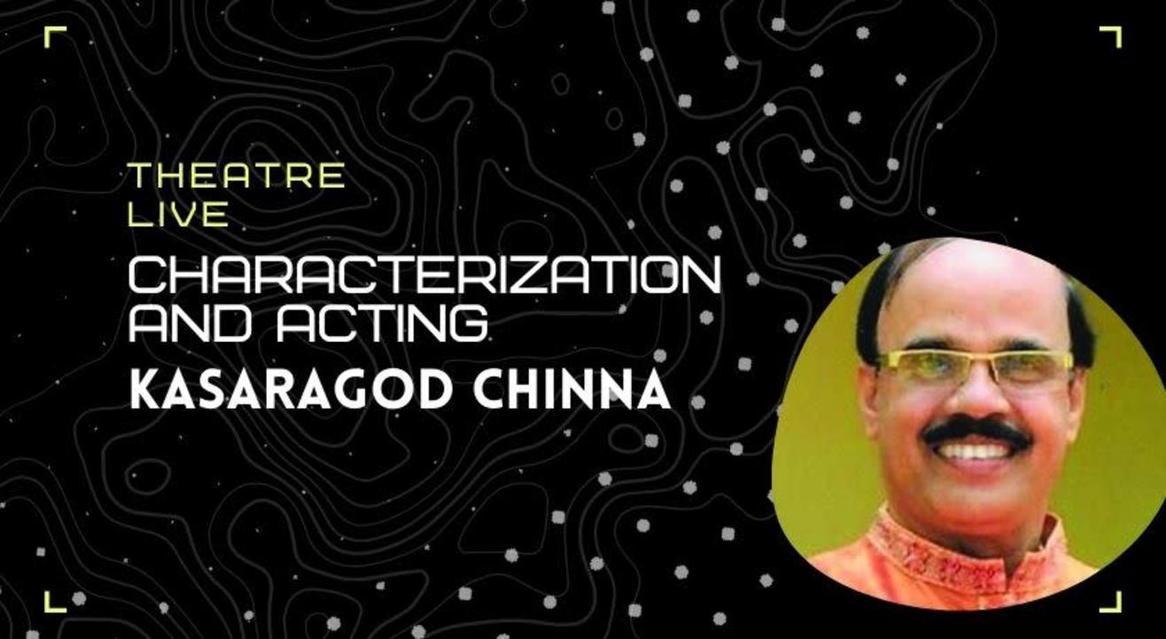 Characterization and Acting - Kasaragod Chinna