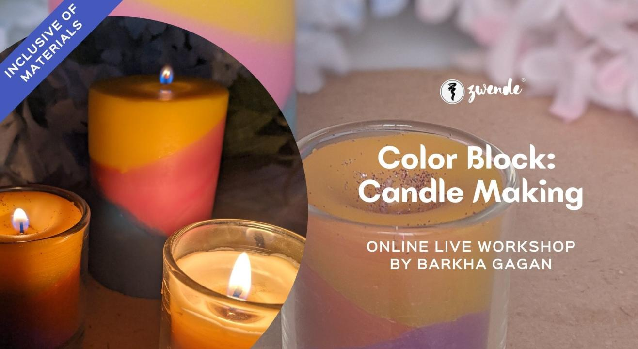 """Color Block: Candle Making [Online Live Workshop- Inclusive of Materials]"""""""