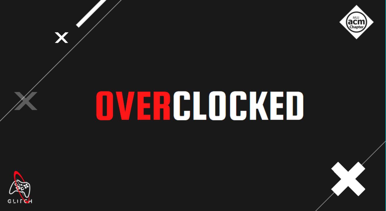 Overclocked | Valorant & BGMI | MUJ ACM x Glitch