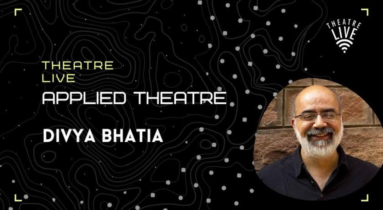 Applied Theatre - Divya Bhatia