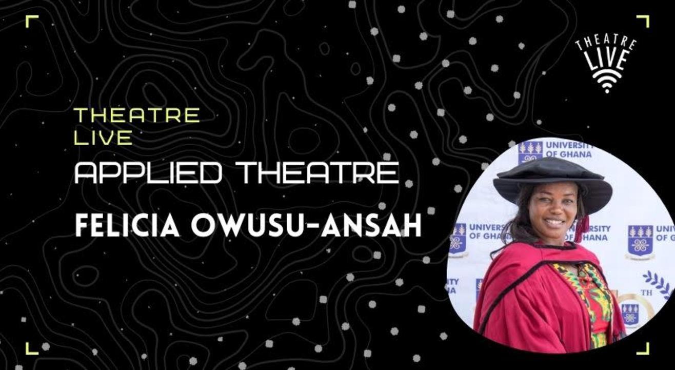 Applied Theatre - Felicia Owusu-Ansah