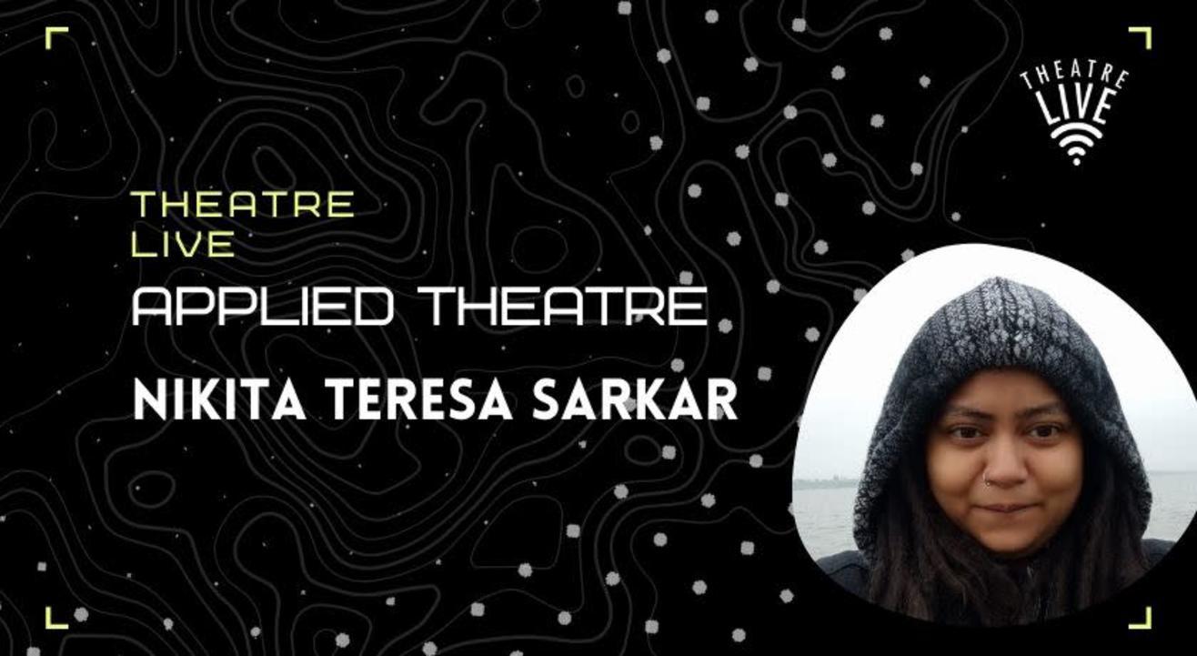 Applied Theatre - Nikita Teresa Sarkar