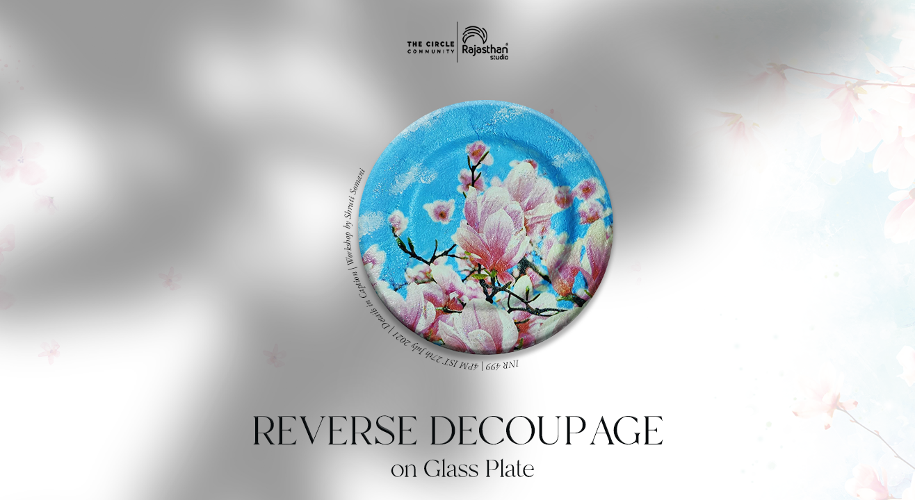 Reverse Decoupage on Glass Plate Workshop  by The Circle Community
