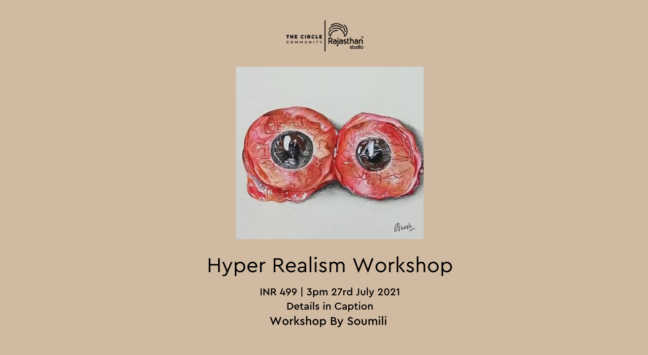 Hyper Realism Workshop by The Circle Community