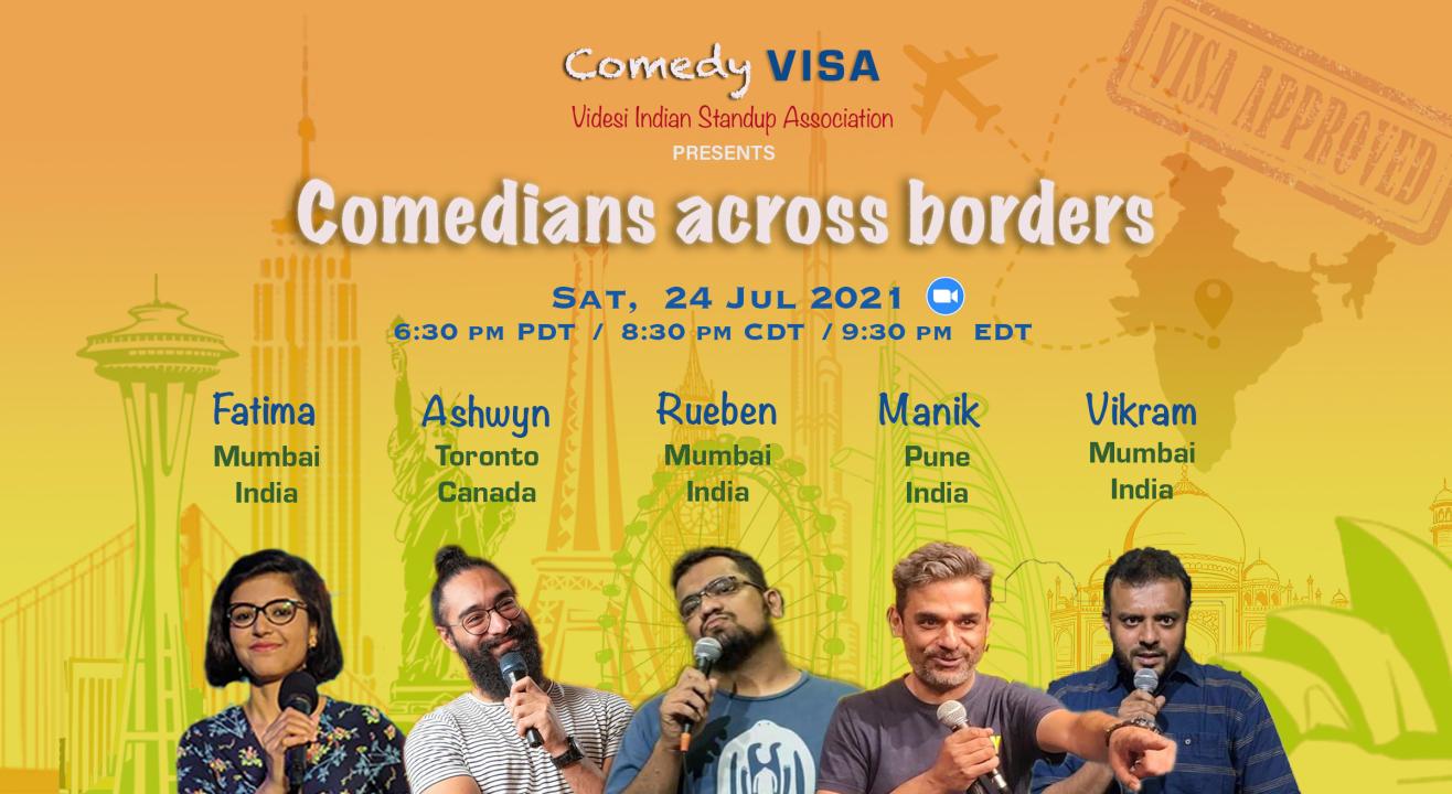 Comedians across borders by Comedy VISA   Sat, 24 Jul - 6:30 pm PDT / 8:30 pm CDT / 9:30 pm EDT
