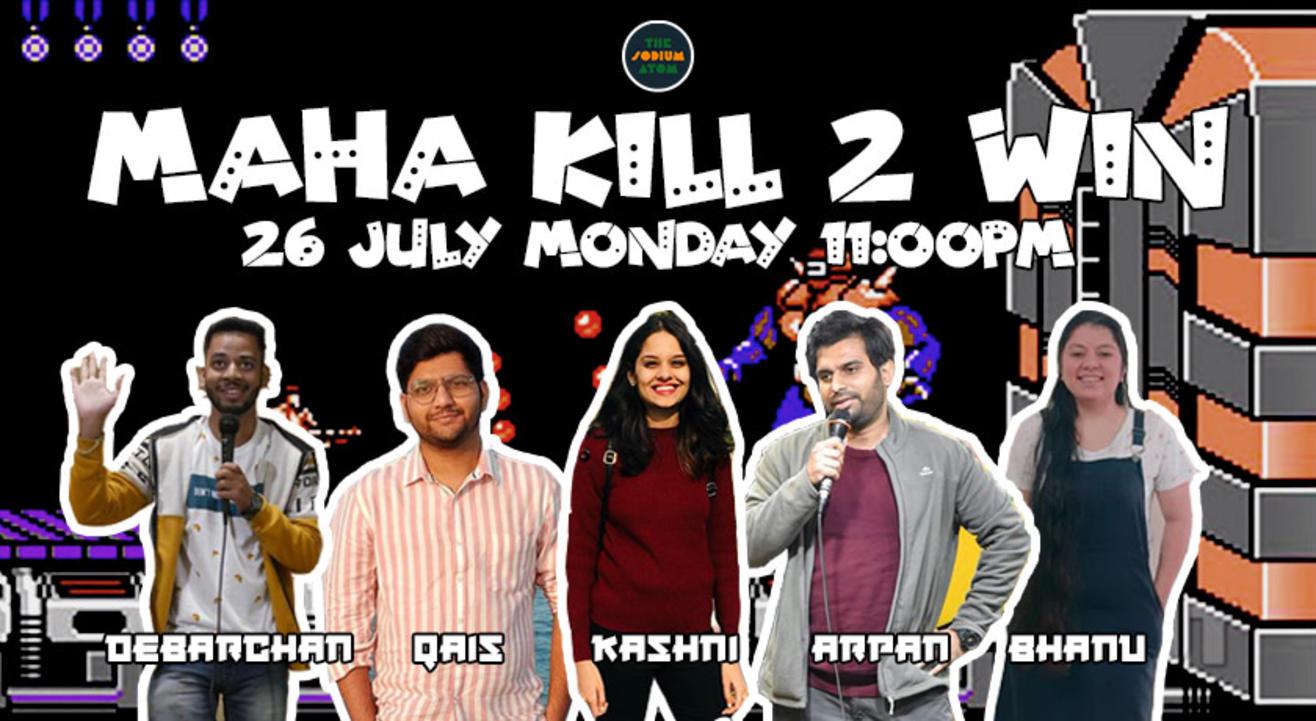 Maha Kill to Win