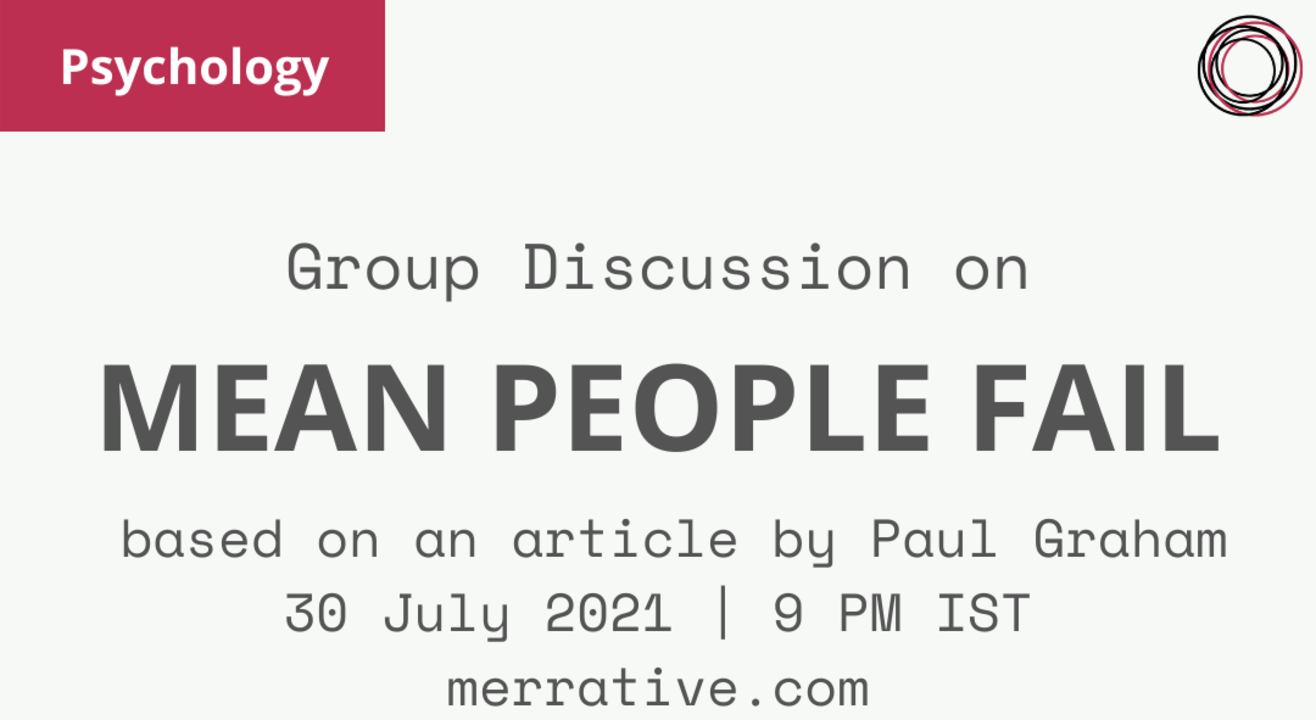 """Group Discussion on """"Mean People Fail"""" by Paul Graham"""