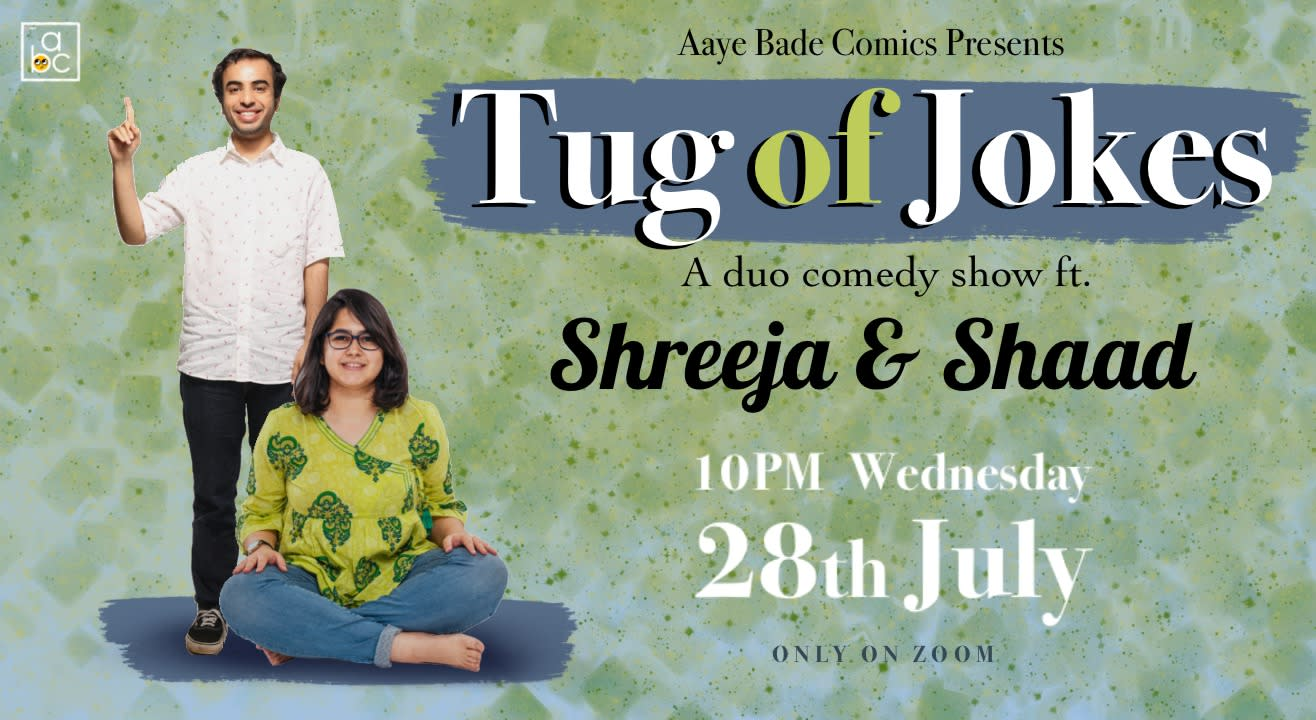 Tug of Jokes : A Duo Show By Shreeja Chaturvedi & Shaad Shafi