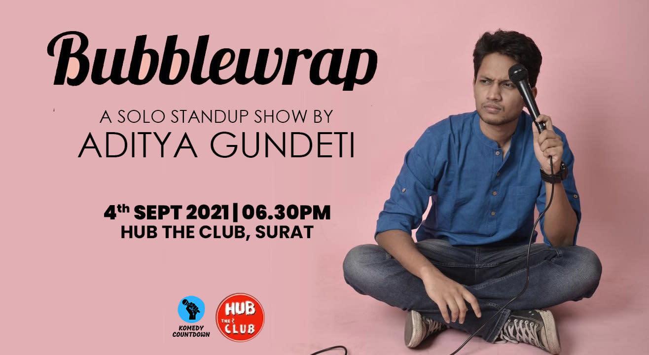 Bubblewrap - A Solo Standup Show Aditya Gundeti