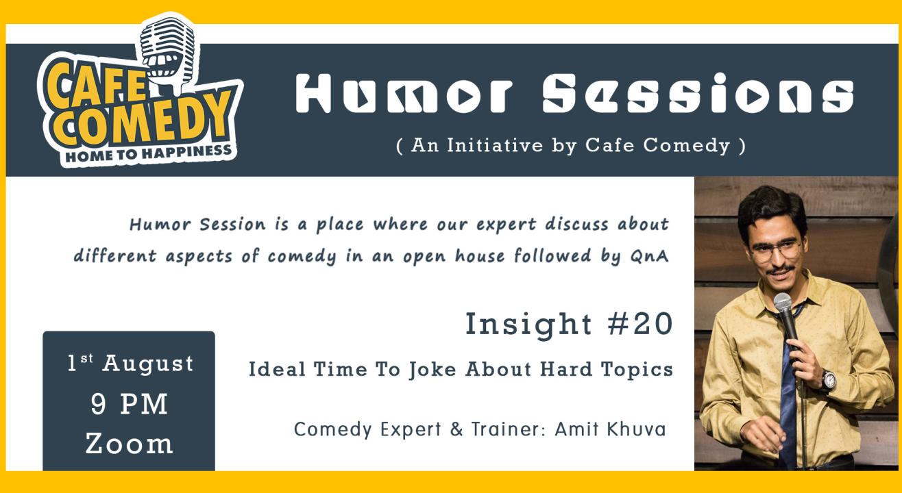 Ideal Time To Joke About Hard Topics : Humor Session : Insight #20