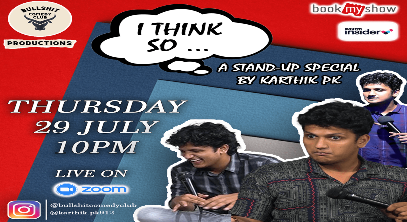 I THINK SO | A Standup Special By KARTHIK PK