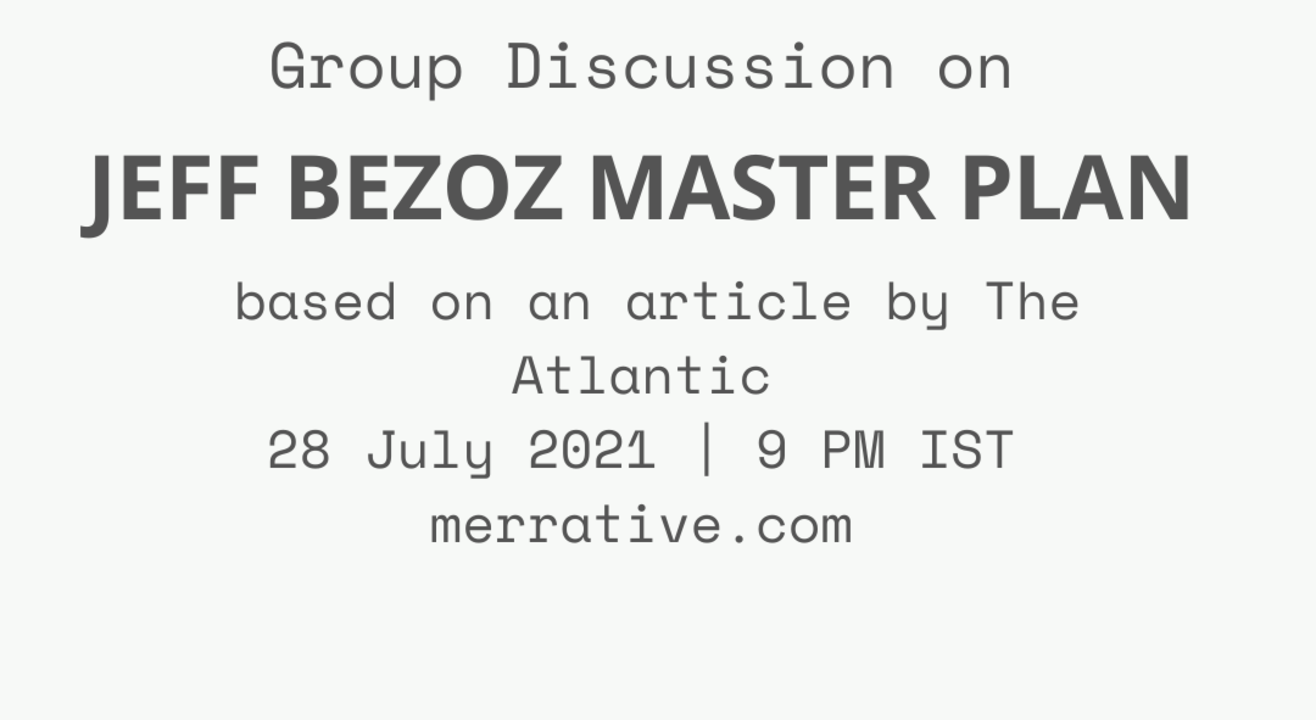"""Group Discussion on """"Jeff Bezoz Master Plan"""""""