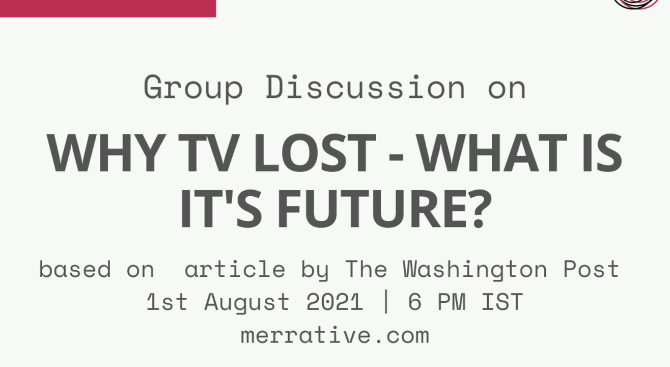 """Group Discussion on """"Why TV Lost-What is it's future?"""""""