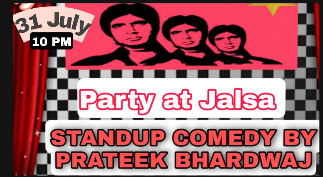 Party at Jalsa- Standup Comedy by Prateek Bhardwaj