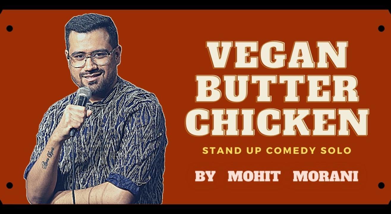Vegan Butter Chicken By Mohit Morani