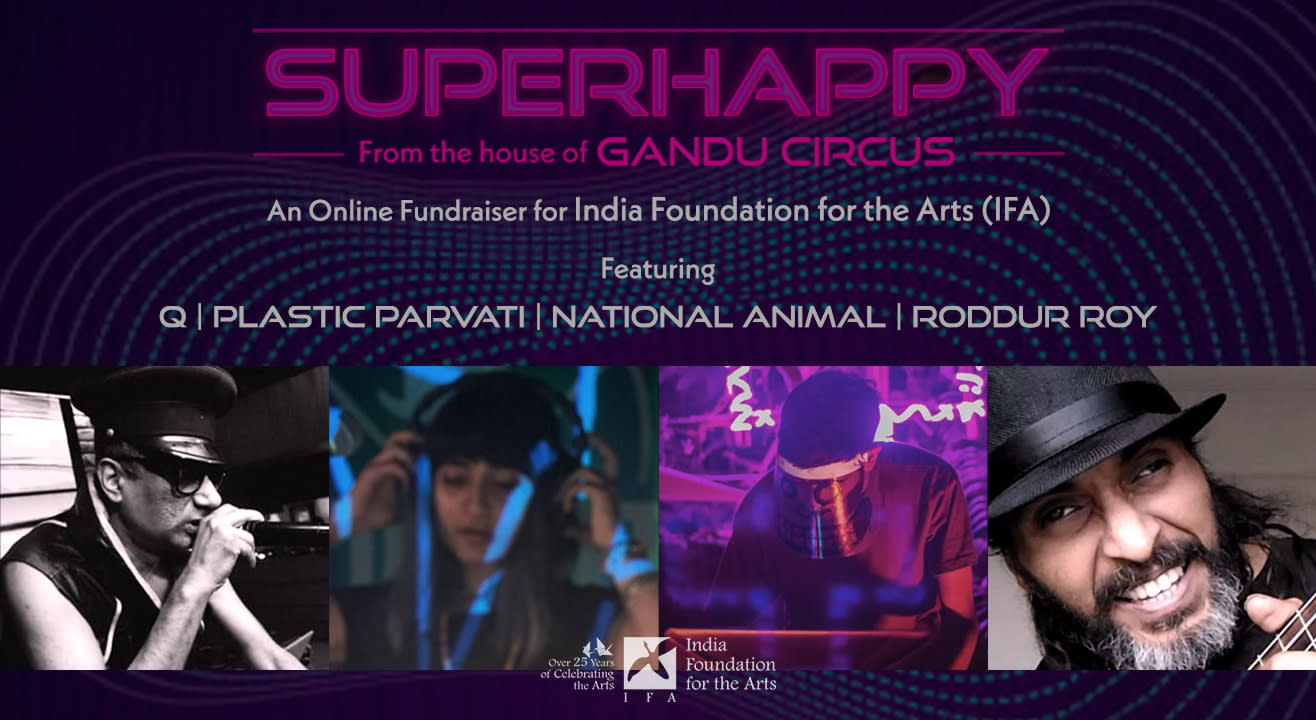 India Foundation for The Arts Presents Superhappy by Gandu Circus