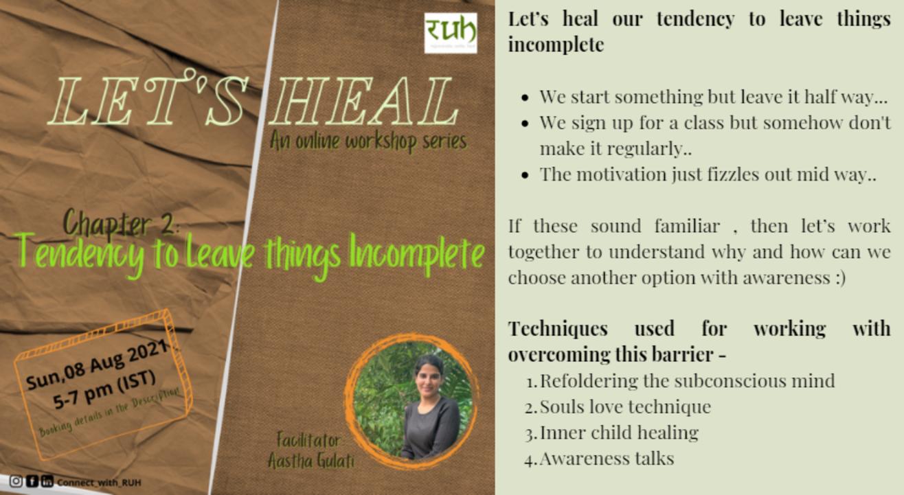 Let's Heal Tendency to leave things Incomplete