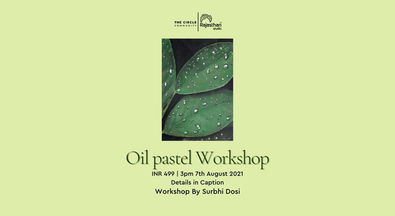 Oil Pastel Workshop by The Circle Community
