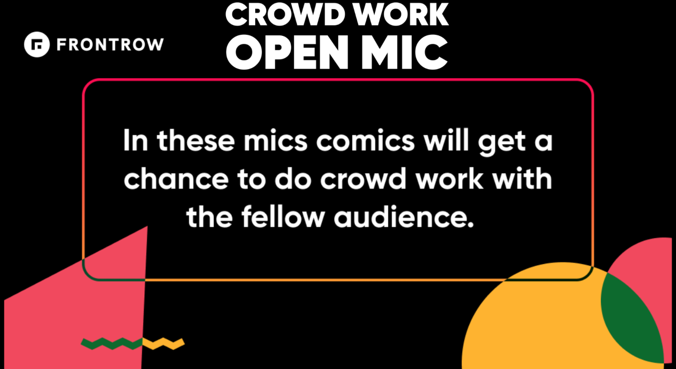 FrontRow Crowdwork Open Mic