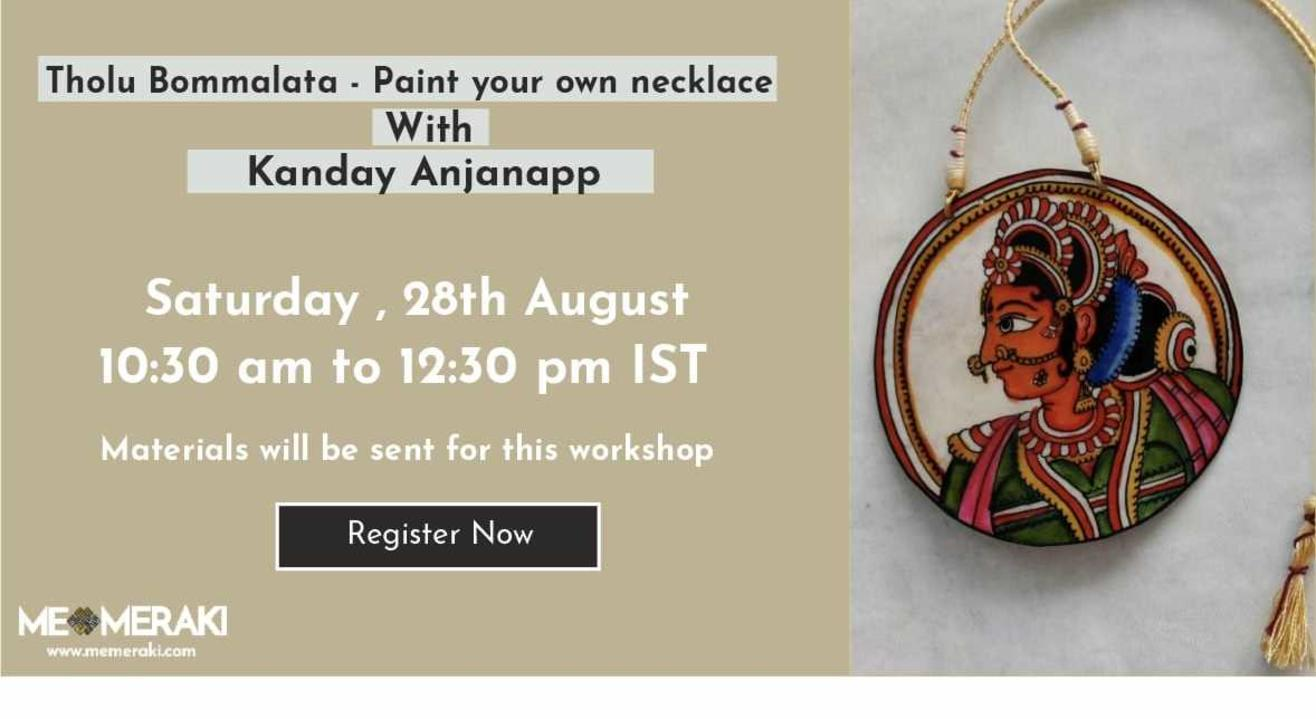ONLINE PAINT YOUR OWN NECKLACE IN THOLU BOMMALATA ART - WORKSHOP WITH KANDAY ANJANAPP