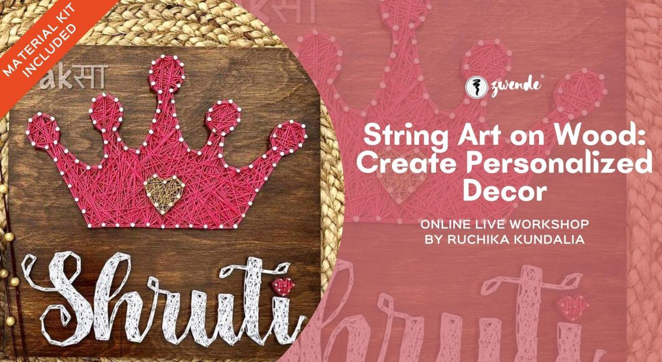 String Art on Wood - Create Personalized Decor [Online Live Workshop - Inclusive of Materials]