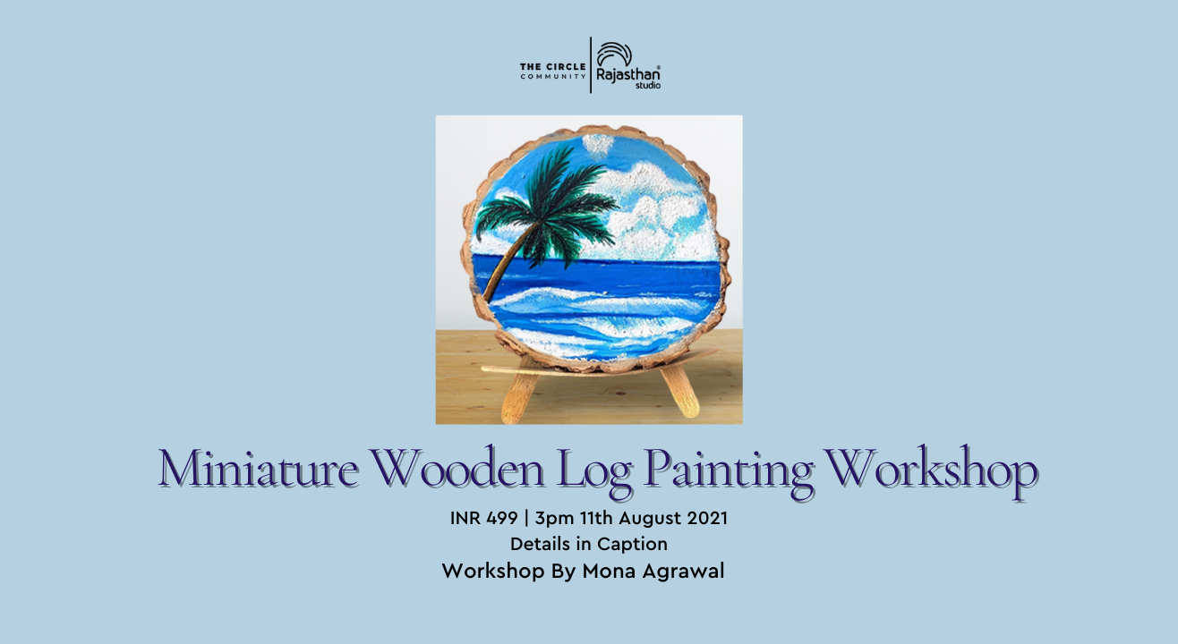 Miniature Wooden Log Painting Workshop By The Circle Community