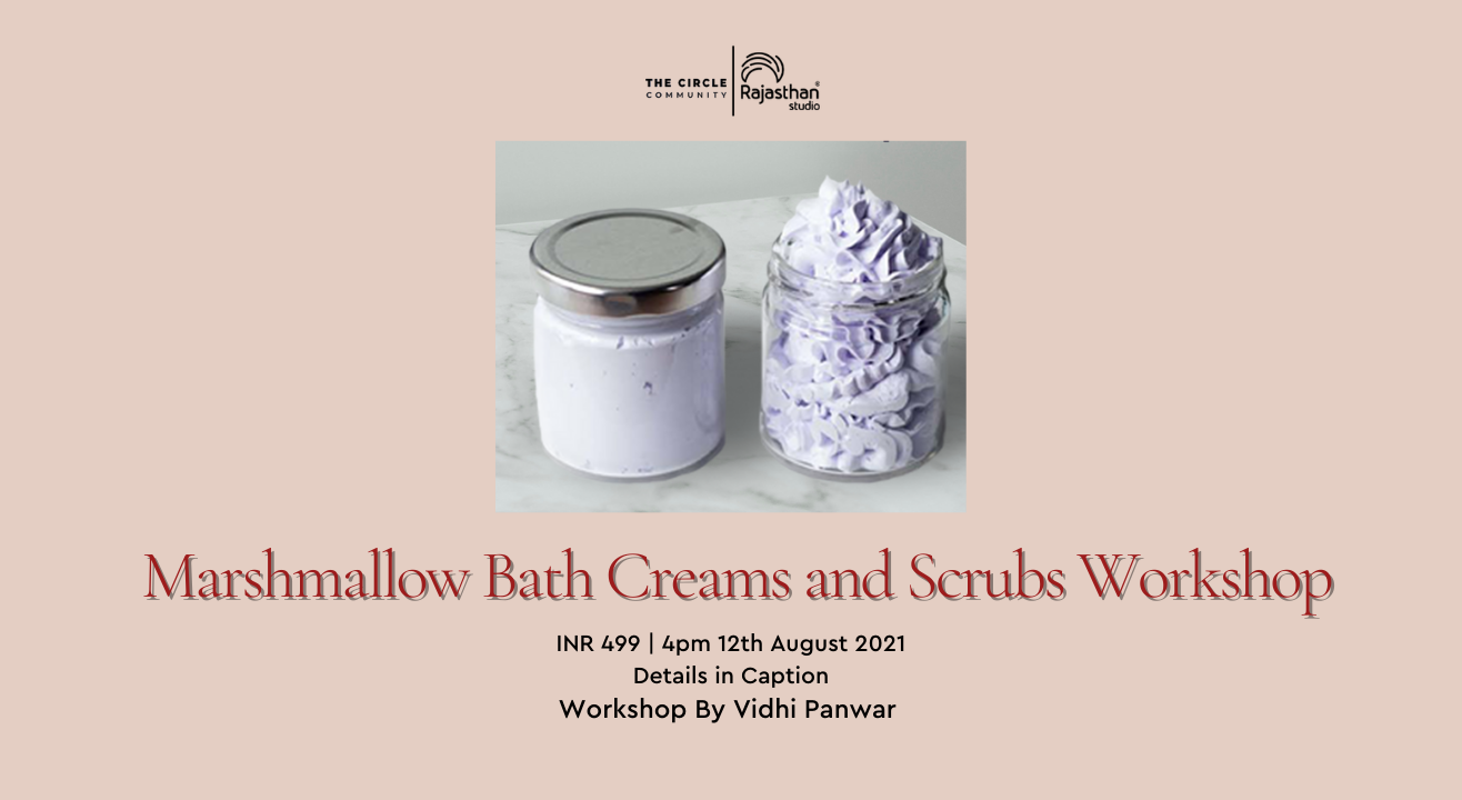 Marshmallow Bath Creams and Scrubs Workshop By The Circle Community